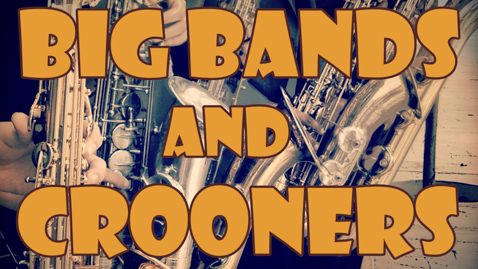big bands and crooners