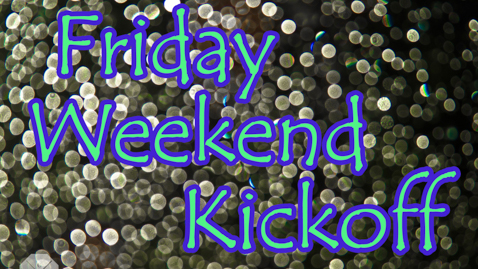 friday weekend kickoff