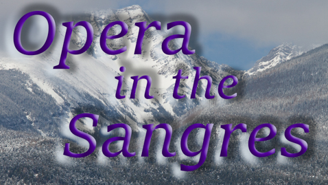 opera in the sangres