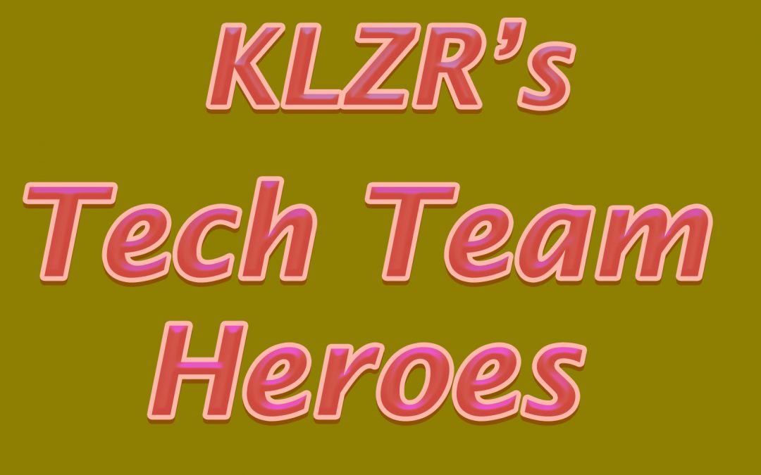 KLZR Thanks our tech team!