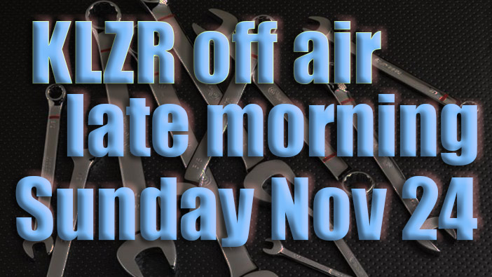 we'll be off the air for a couple of hours late Sunday morning