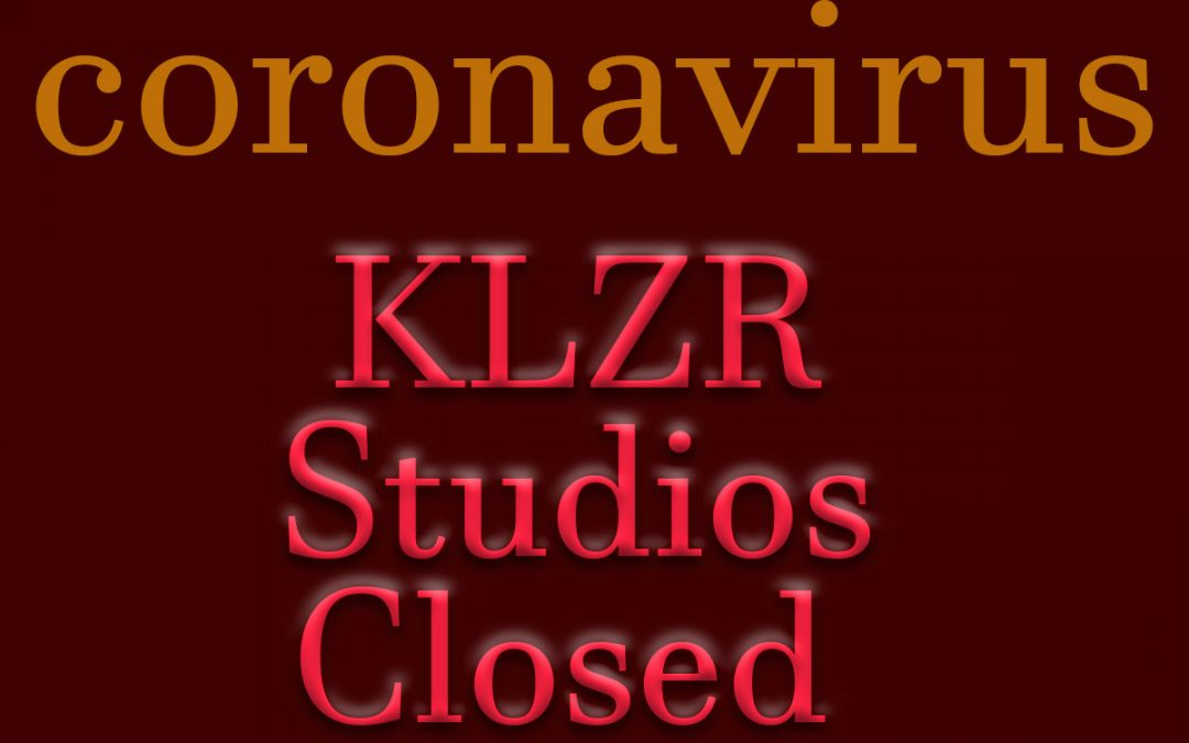 Temporary Closure of KLZR Studios …