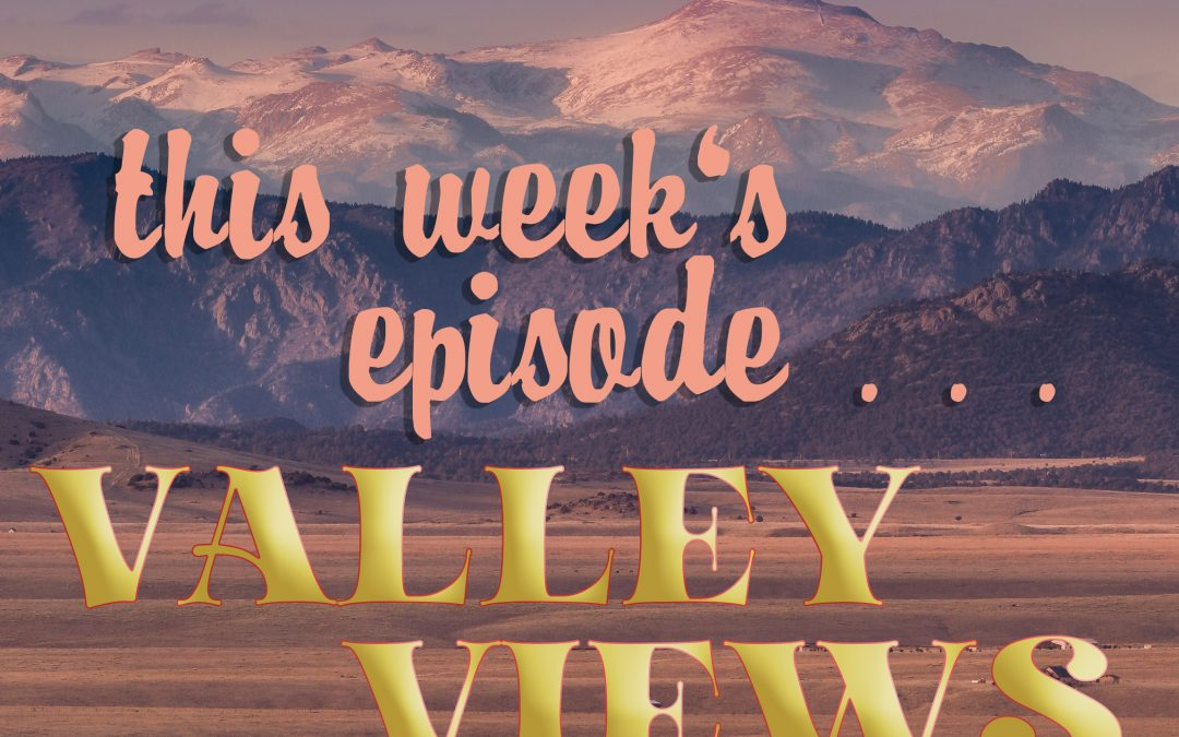 Valley Views … Week of March 1, 2021