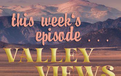 Valley Views … Week of June 21, 2021